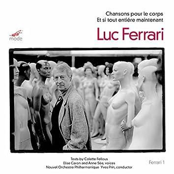 Ferrari: Chansons pour le corps & Et si tout entiére maintenant