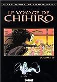 Le Voyage de Chihiro, tome 4 by Hayao Miyazaki(2002-03-26) - Glénat - 01/01/2002