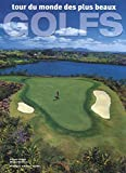 Tour du monde des plus beaux golfs