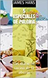 5 Especiales de Polonia: Del diario de cocina de la abuela (Portuguese Edition)