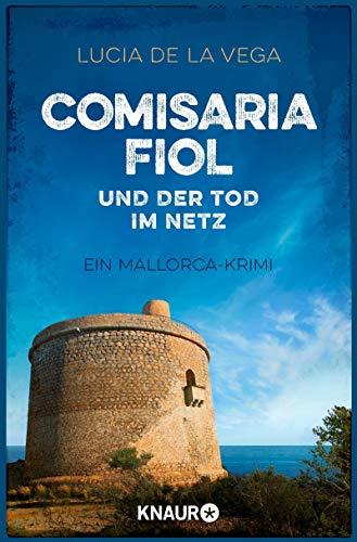 Comisaria Fiol und der Tod im Netz: Ein Mallorca-Krimi (Comisaria Fiol ermittelt 3) (German Edition)