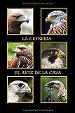 Cetrería el arte de la caza: Águila, milano, halcón peregrino, harris hawk, halcón. En formato A5, 120 páginas, finas líneas grises claras, cubierta ... halconeros, diario, notas para ornitólogos.