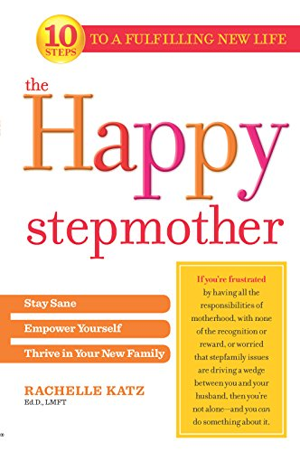 The Happy Stepmother: Stay Sane, Empower