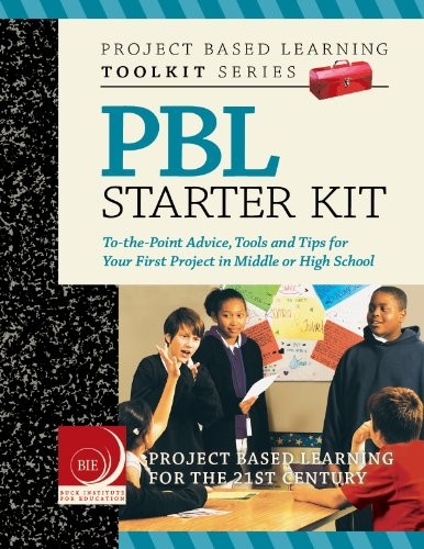Project Based Learning (PBL) Starter Kit: To-the-Point Advice, Tools and Tips for Your First Project in Middle or High School (English Edition)