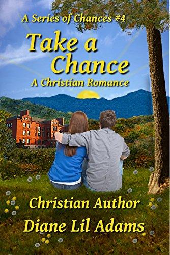Take A Chance: A Christian Romance (A Series of Chances Book 4) by [Diane Lil Adams]