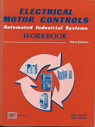 Electrical Motor Controls Automated Industrial Systems / Workbook