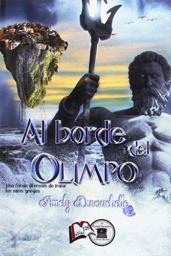 Al borde del olimpo: Novela ganadora del IV Premio de Narrativa Libros Mablaz