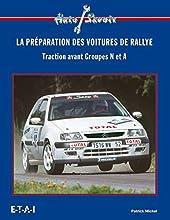 La préparation des voitures de rallye. Traction avant Groupes N et A de Patrick Michel