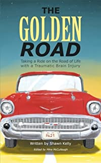 The Golden Road: Taking a Ride on the Road of Life with a Traumatic Brain Injury