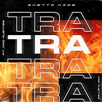 Tra Tra Tra (feat. Mad Fuentes)