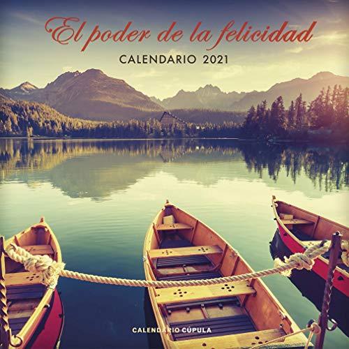 Calendario El poder de la felicidad 2021 (Calendarios y agendas)