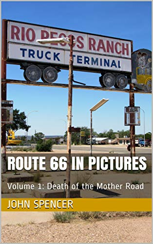 Route 66 in Pictures: Volume 1: Death of the Mother Road (English Edition)