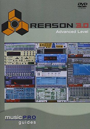 Musicpro Guides: Reason 3.0 Advanced Level