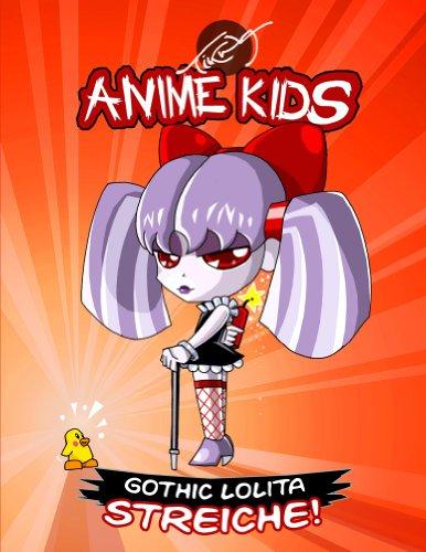 Anime Kids Gothic Lolita Streiche! (German Edition)