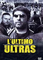 L'Ultimo Ultras [Italian Edition]