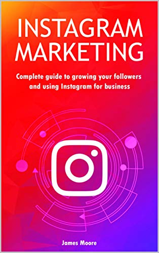 Amazon.com: Instagram marketing: Complete guide to growing your ...