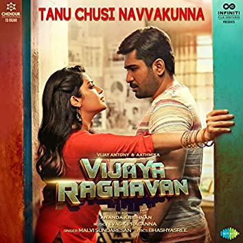 "Tanu Chusi Navvakunna (From ""Vijaya Raghavan"") - Single"