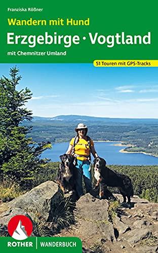 Wandern mit Hund Erzgebirge - Vogtland: mit Chemnitzer Umland. 51 Touren. Mit GPS-Tracks (Rother Wanderbuch)