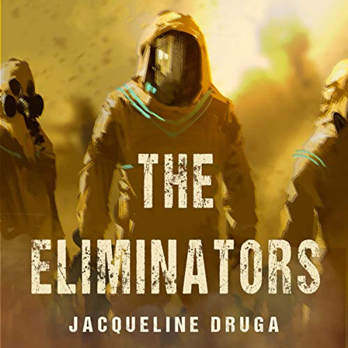 The Eliminators Audiobook By Jacqueline Druga cover art