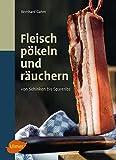 Fleisch pökeln und räuchern: Von Schinken bis Spareribs