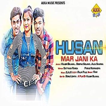 Husan Mar Jani Ka
