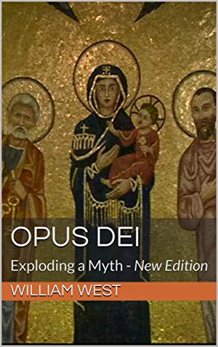 Opus Dei: Exploding a Myth - New Edition (English Edition)