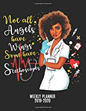 Not All Angels Have Wings Some Have Stethoscopes Weekly Planner 2019-2020