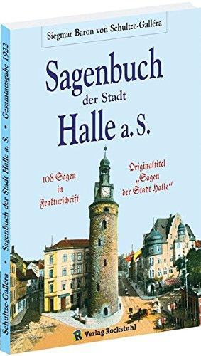 Sagenbuch der Stadt Halle a.S.: Originaltigel: Sagen der Stadt Halle: Originaltitel: Sagen der Stadt Halle