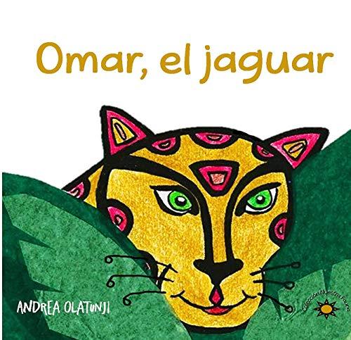 Omar, el jaguar (Nuestra Fauna nº 1) (Spanish Edition)