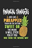 Financial Managers Are Like Pineapples. Tough On The Outside Sweet On The Inside: Finanzmanager Ananas Notizbuch/Tagebuch/Heft mit Karierten Seiten. ... Planer für Termine oder To-Do-Liste.