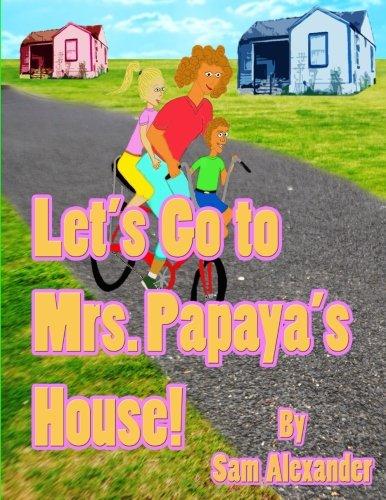Let\'s Go to Mrs. Papaya\'s House: Mrs. Papaya