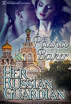 Her Russian Guardian by [Pasha Baker, Blushing Books]