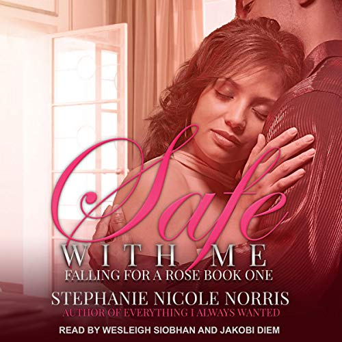 Safe with Me: Falling for a Rose, Book 1