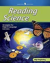 Reading Science, High Beginning (JT: ENGLISH LANGUAGE LEARNER ACADEMIC READING STRATEGIES)