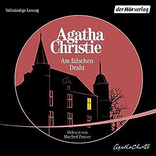 Am falschen Draht                   Autor:                                                                                                                                 Agatha Christie                               Sprecher:                                                                                                                                 Manfred Fenner                      Spieldauer: 2 Std. und 37 Min.     32 Bewertungen     Gesamt 4,5