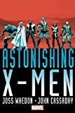 Astonishing X-Men by Joss Whedon John Cassaday Omnibus