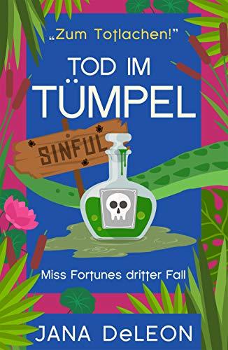 Tod im Tümpel (Ein Miss-Fortune-Krimi 3)