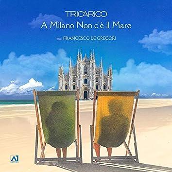 A Milano Non c'è il Mare (feat. Francesco De Gregori)