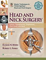 Master Techniques in Otolaryngology - Head and Neck Surgery: Head and Neck Surgery: Volume 1: Larynx, Hypopharynx, Oropharynx, Oral Cavity and Neck