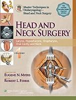 Master Techniques in Otolaryngologic Surgery - Head and Neck Surgery: Larynx, Hypopharynx, Oropharynx, Oral Cavity and Neck (Master Techniques in Otolaryngology - Head and Neck Surgery)