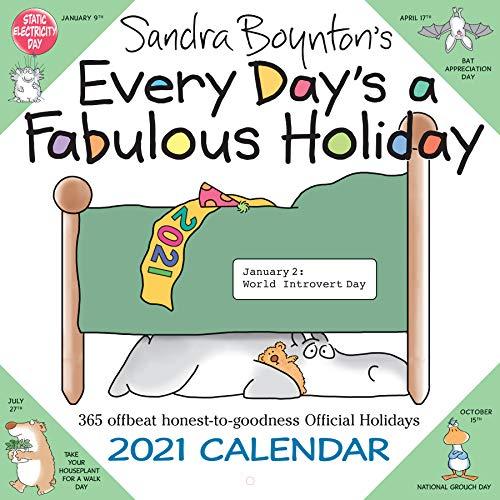 Sandra Boynton's Every Day's a Fabulous Holiday 2021 Wall Calendar