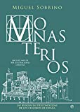 Monasterios: Las biografías desconocidas de los cenobios de España (Historia)