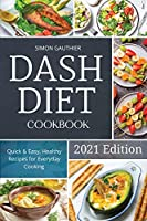 Dash Diet Cookbook: Quick and Easy, Healthy Recipes for Everyday Cooking.