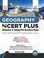 Geography NCERT PLUS Objective & Subjective Question Bank for UPSC CSE & State PSC Prelim & Main Exams