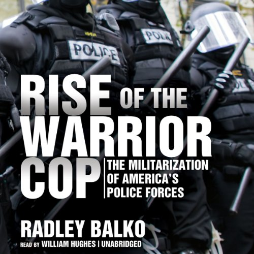 Rise of the Warrior Cop audiobook cover art