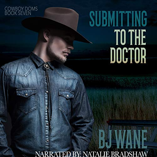 Submitting to the Doctor: Cowboy Doms, Book 7