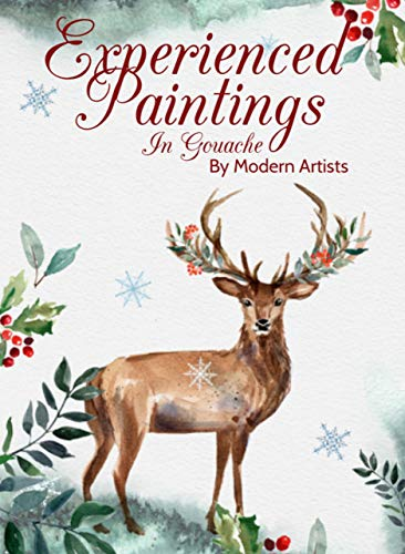 Experienced Paintings In Gouache By Modern Artists (English Edition)