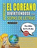 APRENDER EL COREANO DIVIRTIÉNDOSE CON SOPAS DE LETRAS - Para Niños de 8 a 10 años - Descubre Cómo Mejorar tu Vocabulario con 2000 Palabras Escondidas ... de Aprendizaje y Folleto de Actividades