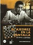 El ajedrez en la pantalla: 25 films y partidas: 12 (FILM-HISTORIA)