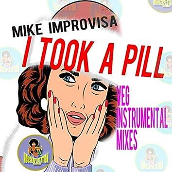I Took a Pill (Veg Instrumental Mixes)